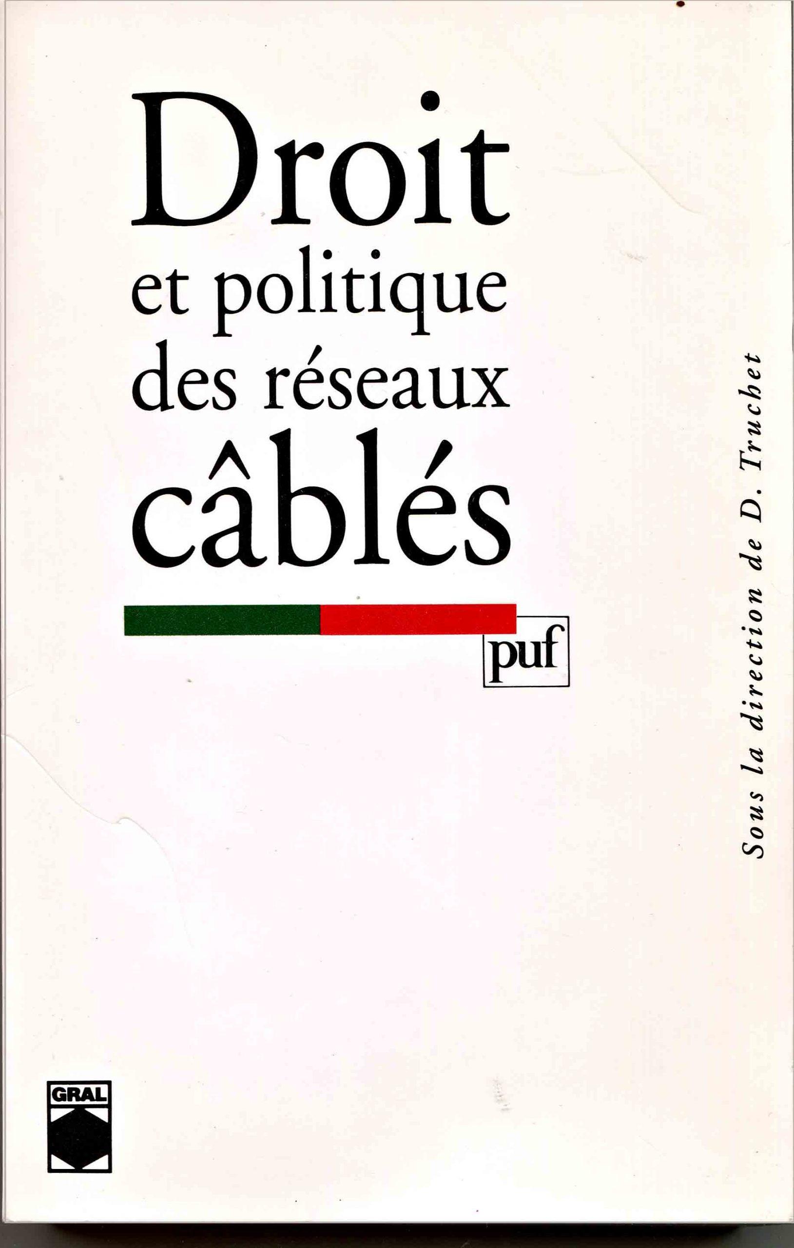 Droit et politique des réseaux câblés