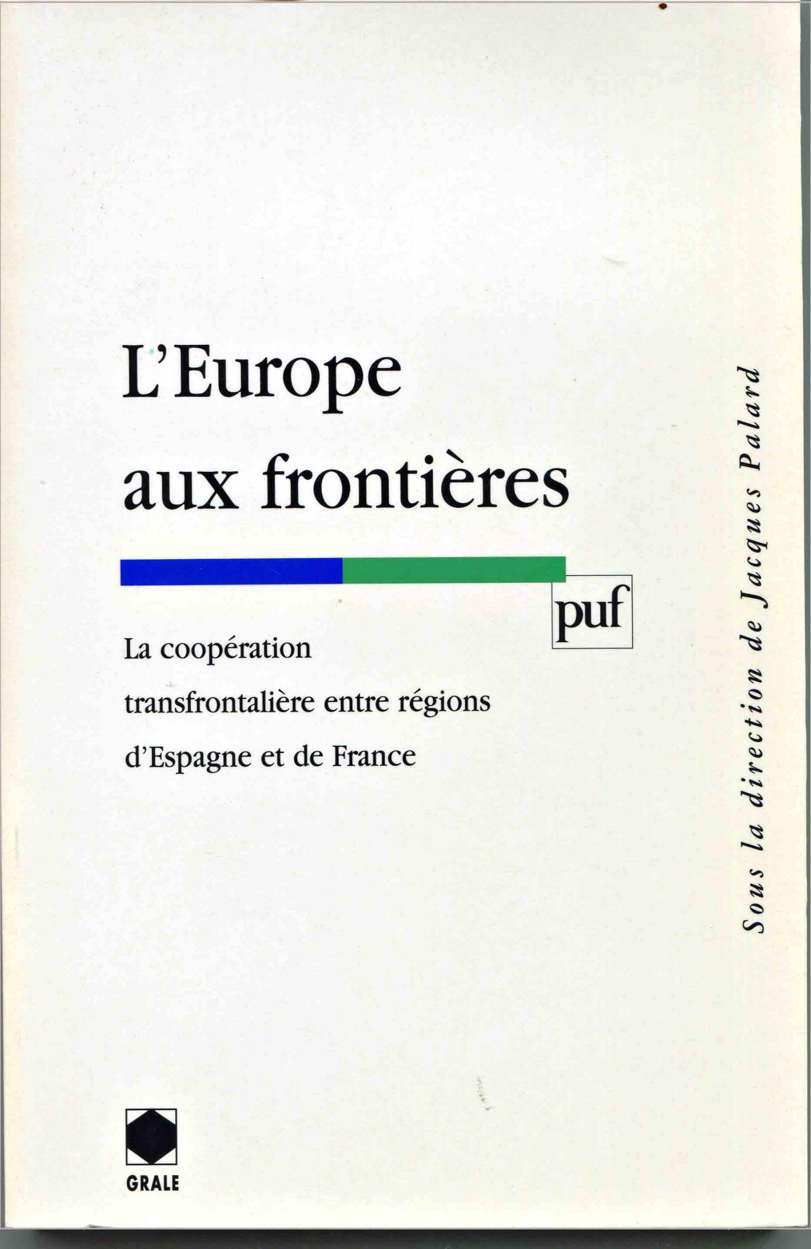 Europe aux frontières (L'). La coopération transfrontalière entre régions d'Espagne et de France