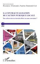 Contractualisation de l'action publique locale ; des collectivités territoriales libres ou sous contrainte ? (La)