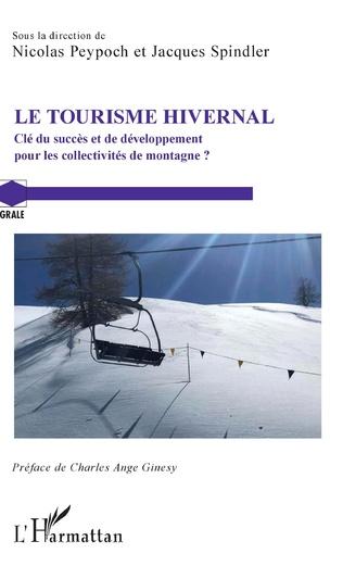 Tourisme hivernal, clé du succès et de développement pour les collectivités de montagne ? (Le)