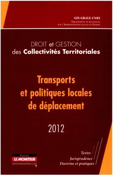Droit et gestion des collectivités territoriales 2012 « Transports et politiques locales de déplacement »