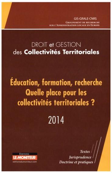 Droit et gestion des collectivités territoriales 2014 «  Éducation, formation, recherche. Quelle place pour les collectivités territoriales ? »