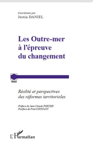 Outre-mer à l'épreuve du changement : réalité et perspectives des réformes territoriales (Les)