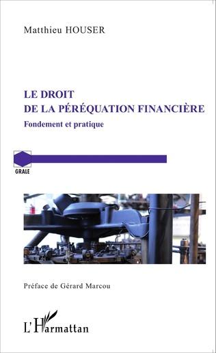 Droit de la péréquation financière : fondement et pratique (Le)