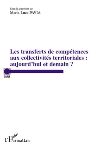 Transferts de compétences aux collectivités territoriales : aujourd'hui et demain (les)