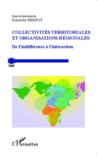 Collectivités territoriales et organisations régionales : de l'indifférence à l'interaction