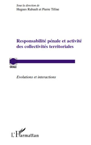 Responsabilité pénale et activité des collectivités territoriales : évolutions et interactions