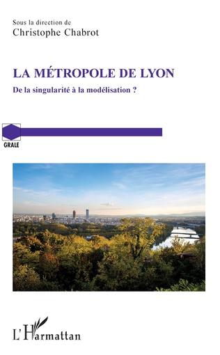 Métropole de Lyon : de la singularité à la modélisation? (La)