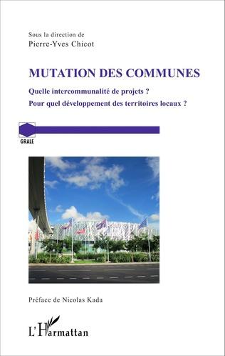 Mutation des communes : quelle intercommunalité de projets ? Pour quel développement des territoires locaux ?