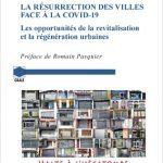 Résurrection des villes face à la Covid-19. Les opportunités de la revitalisation et la régénération urbaine (La)