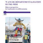 Ouvrage « 75 ans de départementalisation outre-mer. Bilan et perspectives. De l'uniformité à la différenciation »