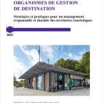 Ouvrage « Organismes de gestion de destination. Stratégies et pratiques pour un management responsable et durable des territoires touristiques »